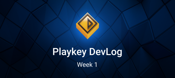 Playkey Developer Log. Week One