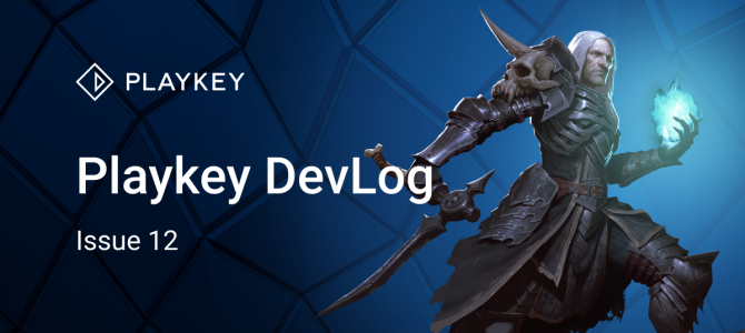 Playkey Developer Log. Issue Twelve