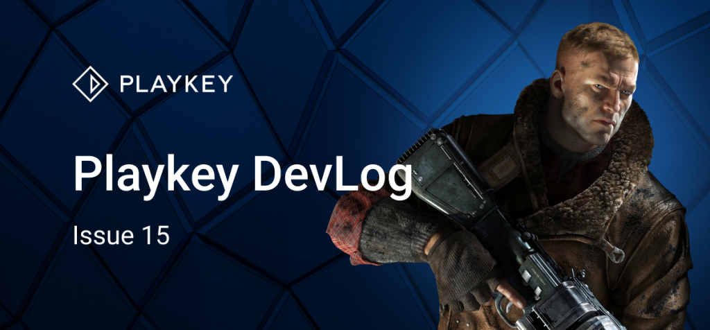 Playkey Devlog Issue 15