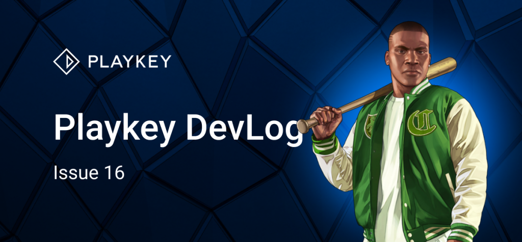 Playkey Devlog Issue Sixteen