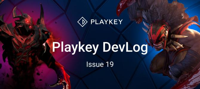 Playkey DevLog. Issue Nineteen
