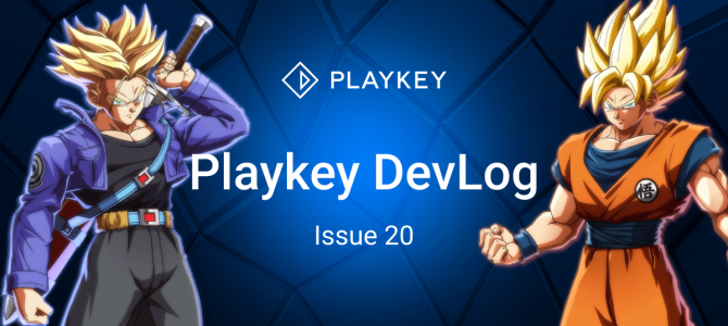 Playkey DevLog. Issue Twenty