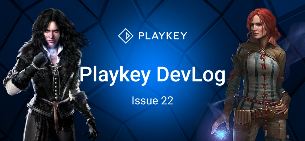 Playkey Devlog Issue Twenty Two