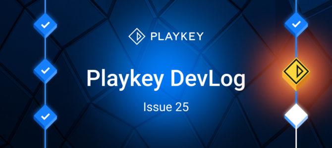Playkey DevLog. Issue Twenty Five. Roadmap update