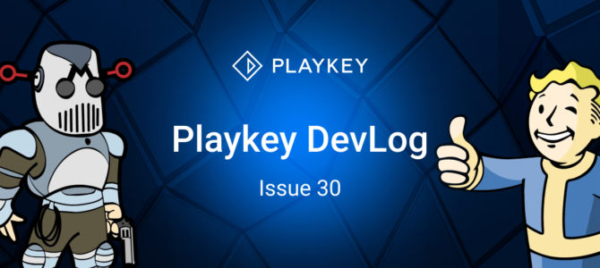 Playkey DevLog. Issue 30